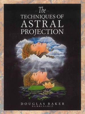 The Techniques of Astral Projection (Paperback)