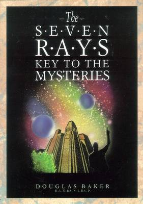 The Seven Rays: Key to the Mysteries (Paperback)