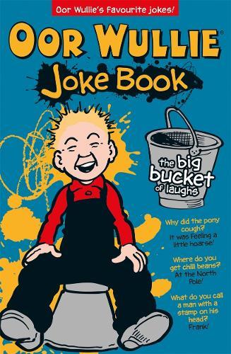 Oor Wullie's Big Bucket of Laughs Jokebook (Paperback)