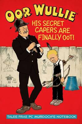Oor Wullie's Secret Capers: Tales from PC Murdoch's Notebook (Paperback)