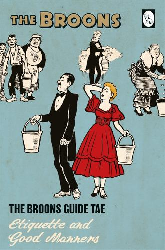 The Broons Guide Tae... Etiquette and Good Manners - The Broons Guide Tae... 2 (Hardback)