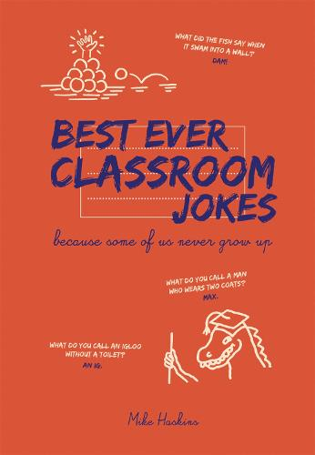 Best Ever Classroom Jokes: Because some of us never grow up (Hardback)