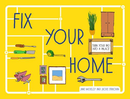 Fix Your Home: Turn Your Pad Into a Palace (Hardback)