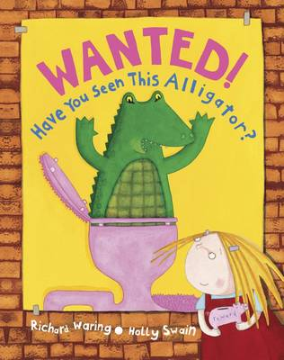 Wanted! Have You Seen This Alligator (Hardback)