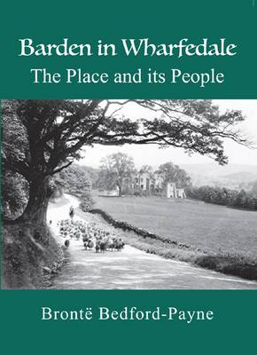 Barden in Wharfedale: The Place and its People (Paperback)