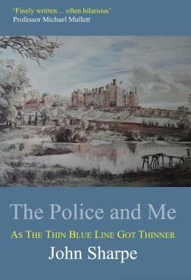The Police and Me: As the Thin Blue Line Got Thinner (Paperback)