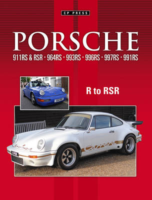 Porsche 911RS & RSR 964RS 993RS 997RS and 991RS (Paperback)