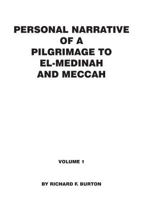 Personal Narrative of a Pilgrimage to El-Medinah and Meccah: Volume 1 (Paperback)