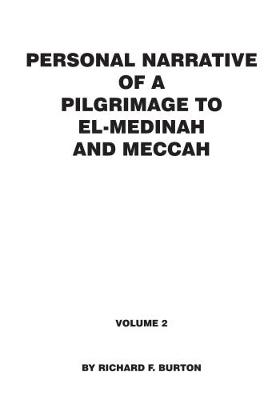 Personal Narrative of a Pilgrimage to El-Medinah and Meccah: Volume 2 (Paperback)
