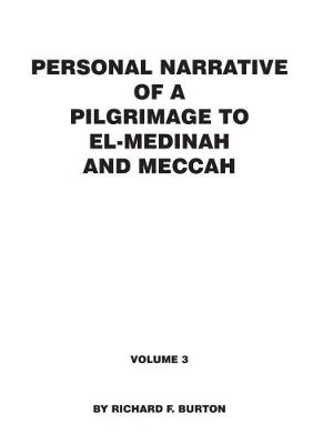 Personal Narrative of a Pilgrimage to El-Medinah and Meccah: Volume 3 (Paperback)