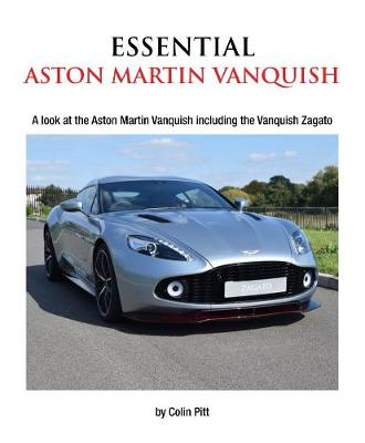 Essential Aston Martin Vanquish: A Look at the Aston Martin Vanquish including the Vanquish Zagato (Paperback)