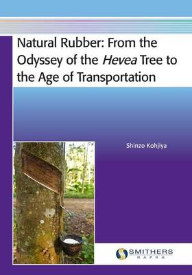 Natural Rubber: From the Odyssey of the Hevea Tree to the Age of Transportation (Paperback)