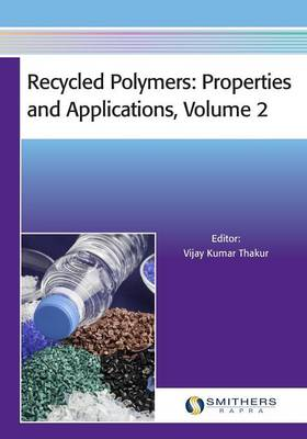 Recycled Polymers: Properties and Applications, Volume 2 (Paperback)