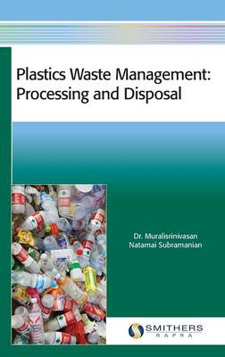 Plastics Waste Management: Processing and Disposal (Hardback)