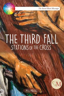 The Third Fall: A Meditation on the Stations of the Cross