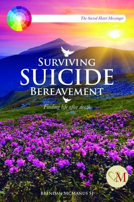 Surviving Suicide Bereavement: Finding Life After Death