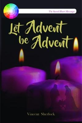 Let Advent be Advent (Paperback)