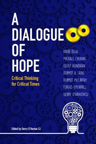 A Dialogue of Hope: Critical Thinking for Critical Times (Paperback)