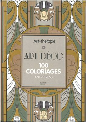 Art Therapy Deco Nouvea 100 Designs Colouring In And Relaxation