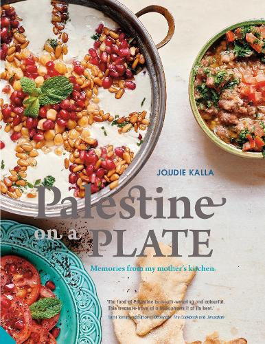 Palestine on a Plate: Memories from my mother's kitchen (Hardback)