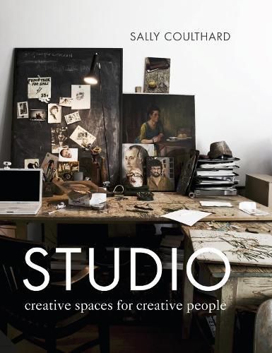 Studio: Creative Spaces for Creative People (Hardback)