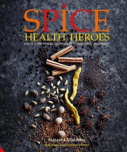 Spice Health Heroes: Unlock the power of spice for flavour and wellbeing (Hardback)