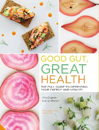 Good Gut, Great Health: The full guide to optimizing your energy and vitality (Paperback)