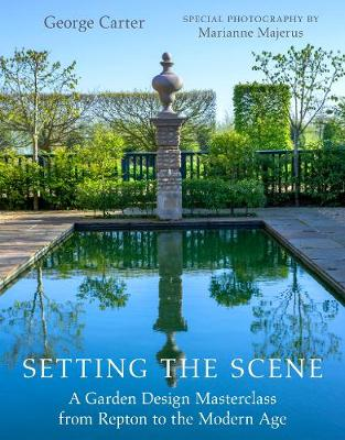 Setting the Scene: A Garden Design Masterclass from Repton to the Modern Age (Hardback)