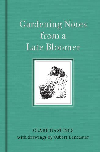 Gardening Notes from a Late Bloomer (Hardback)