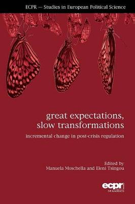 Great Expectations, Slow Transformations: Incremental Change in Post-Crisis Regulation (Paperback)