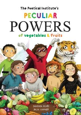 The Poetical Institute's Peculiar Powers of Vegetables and Fruit (Hardback)