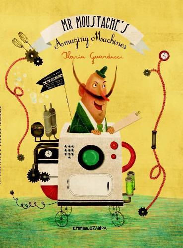 Mr Moustache's Amazing Machines (Hardback)