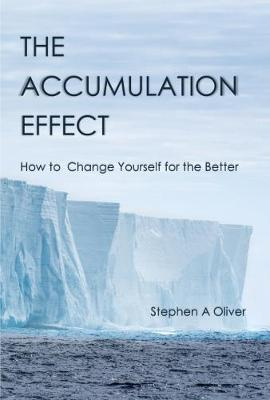 The Accumulation Effect: How to Change Yourself for the Better (Paperback)