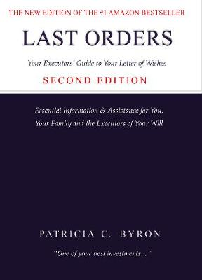 Last Orders: Your Executors' Guide to Your Letter of Wishes, Second Edition (Hardback)