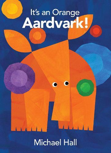 It's an Orange Aardvark! (Hardback)