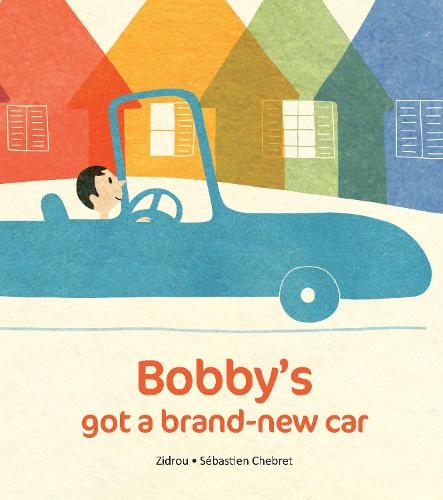 Bobby's Got A Brand-New Car (Hardback)