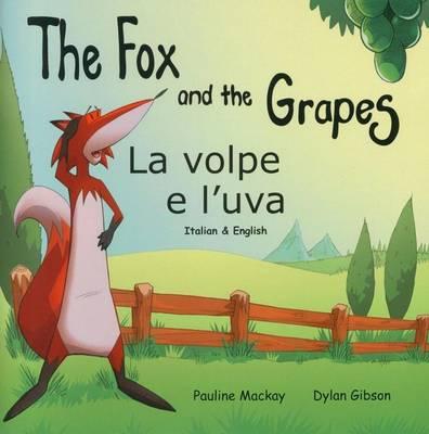 The Fox and the Grapes: La Volpe e L'uva (Paperback)
