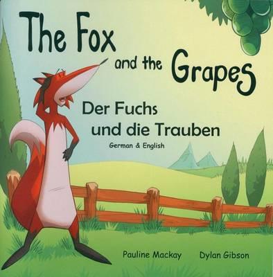 The Fox and the Grapes: Der Fuchs und die Trauben (Paperback)