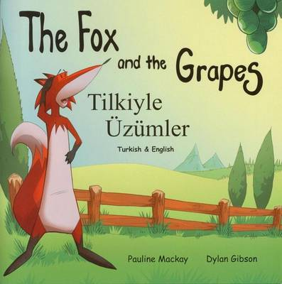 The Fox and the Grapes: Tilkiyle Uzumler (Paperback)