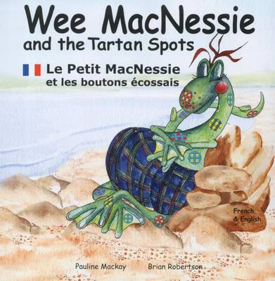 Wee MacNessie and the Tartan Spots: Le Petit MacNessie Et Les Boutons Ecossais - Wee MacNessie 3 (Paperback)