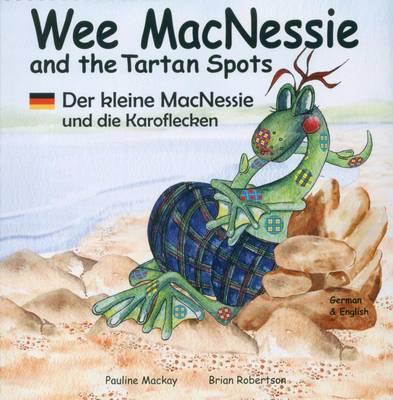Wee MacNessie and the Tartan Spots: Der Kleine MacNessie Und Die Karoflecken - Wee MacNessie 3 (Paperback)