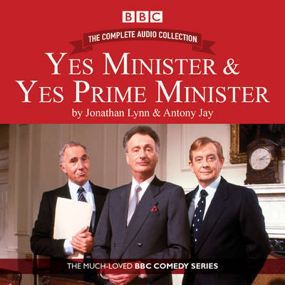 Yes Minister & Yes Prime Minister: The Complete Audio Collection: The Classic BBC Comedy Series (CD-Audio)