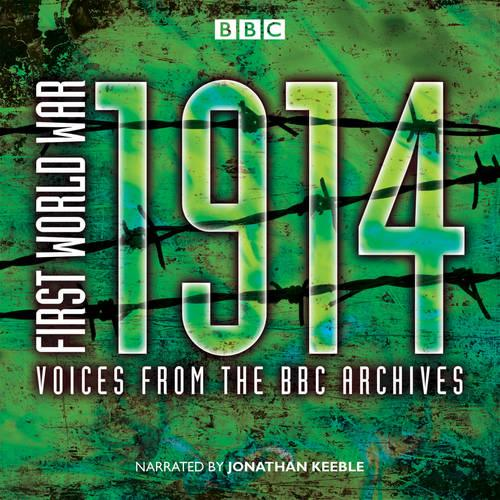 First World War: 1914: Voices From the BBC Archive (CD-Audio)