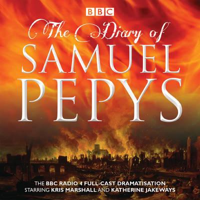 The Diary of Samuel Pepys: The BBC Radio 4 full-cast dramatisation (CD-Audio)