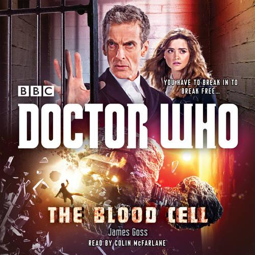Doctor Who: The Blood Cell: A 12th Doctor Novel (CD-Audio)