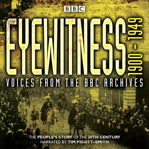 Eyewitness 1900-1949: Voices from the BBC Archive (CD-Audio)