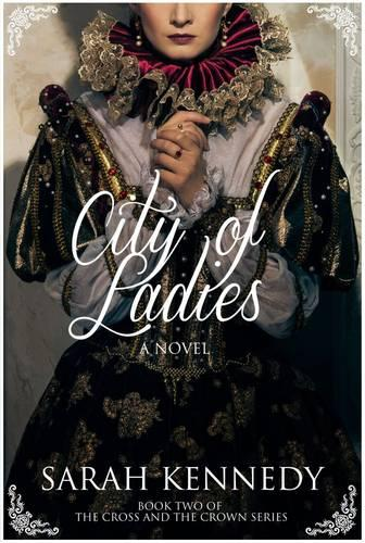 City of Ladies - The Cross and the Crown Series 2 (Hardback)