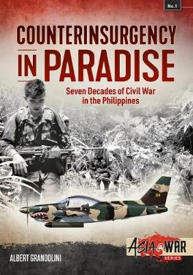 Counterinsurgency in Paradise: Seven Decades of Civil War in the Philippines - Asia@War (Paperback)