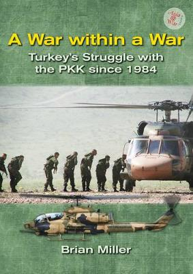 A War within a War: Turkey'S Stuggle with the Pkk Since 1984 - Asia@War (Paperback)