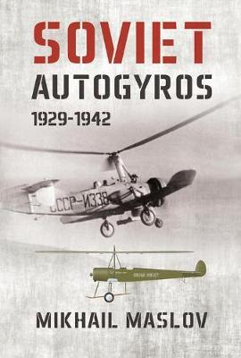 Soviet Autogyros 1929-1942 (Paperback)